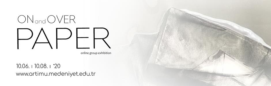 "Online Group Exhibiton ""On and Over Paper"" is Opening on June 10th, in artimu"