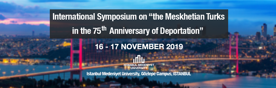 International Symposium: Meskhetian Turks on the 75th Anniversary of the Deportation